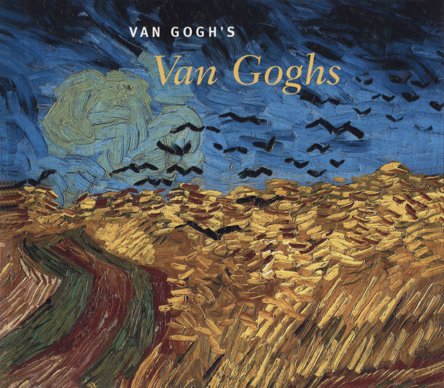 Cover of the Exhibition Catalog: Van Gogh's Van Goghs: Masterpieces from the Van Gogh Museum, Amsterdam