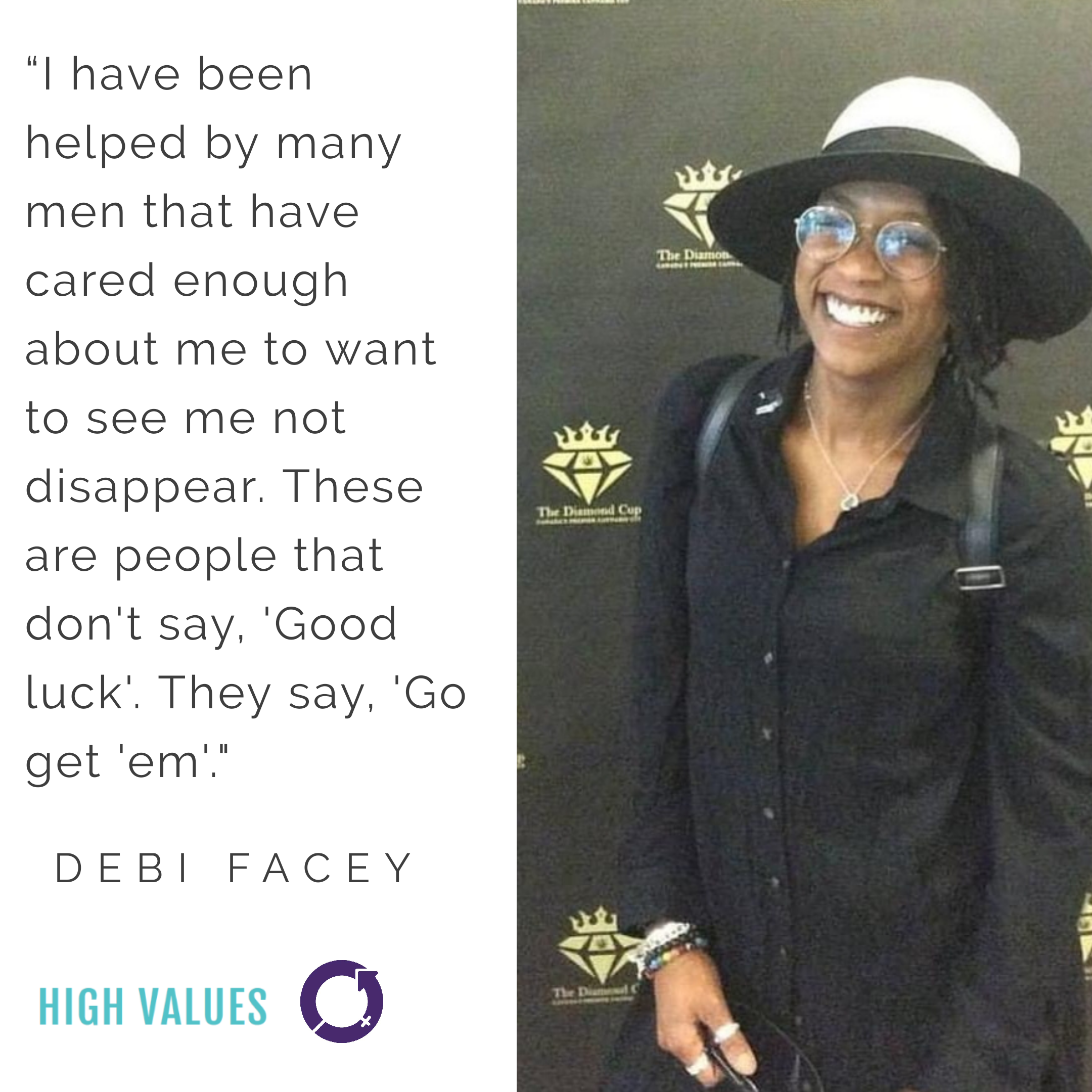 Debi Facey , Founder at  EveryTing Canna    International Women's Day 2019:  Debi took a private approach to celebrations, in which she analyzed many of the great people in her life - regardless of gender.  Access  full article here .