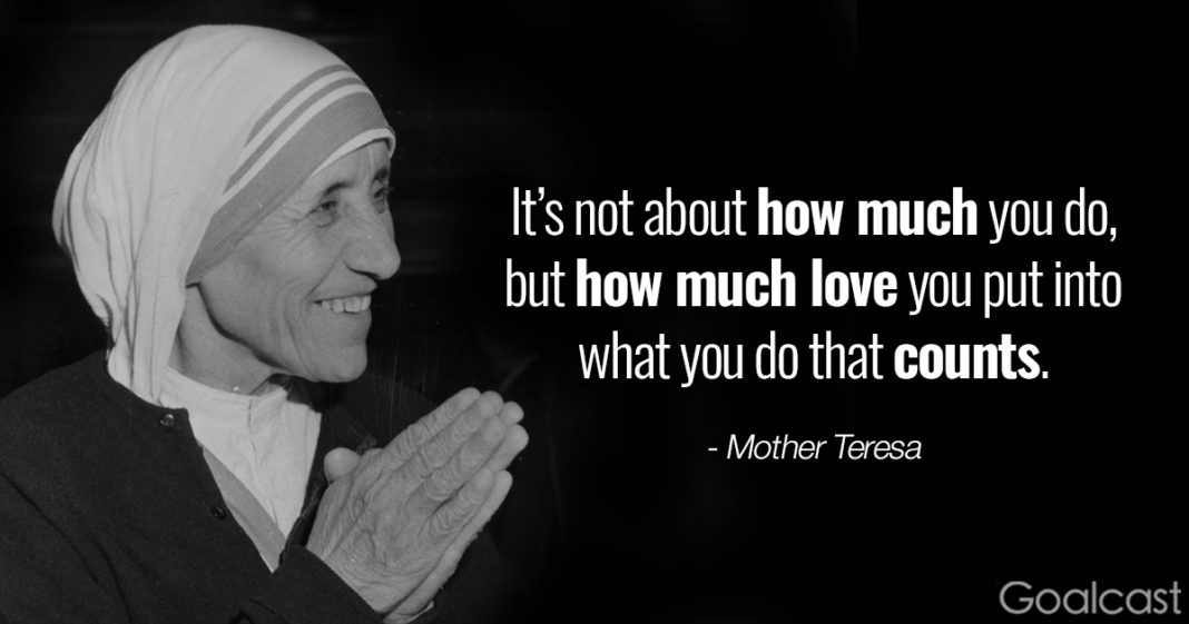 Mother-Teresa-quote-Its-about-how-much-love-you-put-into-what-you-do-that-counts-1068x561.jpg