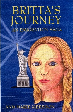 BRITTA'S JOURNEY - AN EMIGRATION SAGAThis historical middle-grade novel documents the actual emigration story of the Jacobson family's voyage from Scandinavia to America in 1904 as seen through the eyes of 13-year-old Britta.