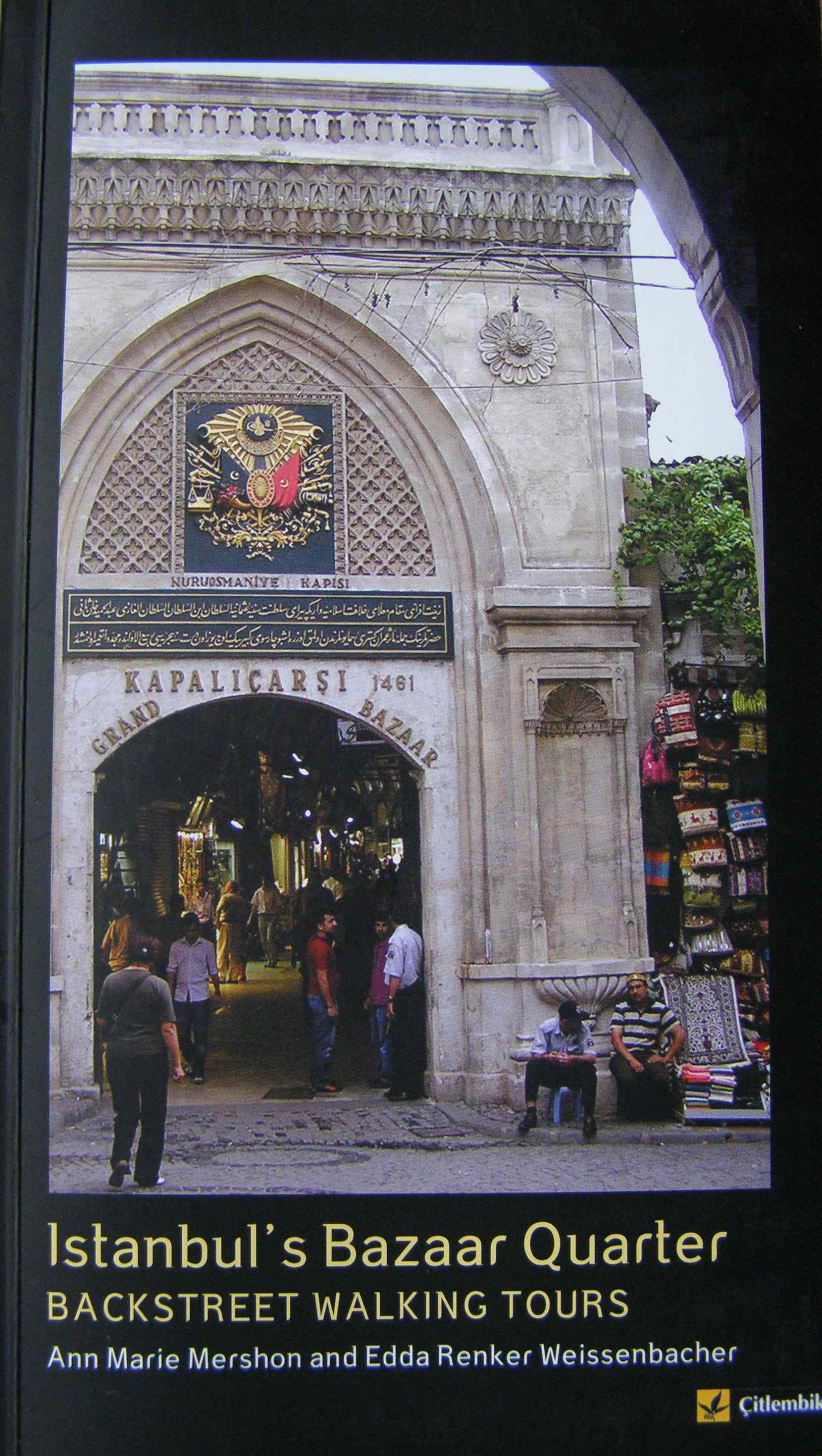 Istanbul's Bazaar Quarter:Backstreet Walking Tours - Istanbul has always been a center of commerce, thanks to its location on the Bosphorus, the gateway between the Mediterranean and the Black Sea—the West and the East. The world-renowned Grand Bazaar sits high on a hill with centuries-old markets and hans (city caravansarays) scattered down the hill to the Egyptian Bazaar, also known as the Spice Bazaar. Edda explored these streets for years, guiding historical walking tours that are now available in book form.Ta-Da! Istanbul's Bazaar Quarter, Backstreet Walking Tours offers four self-guided walking tours through Istanbul's ancient Bazaar Quarter, the next best thing to having Edda as your guide.