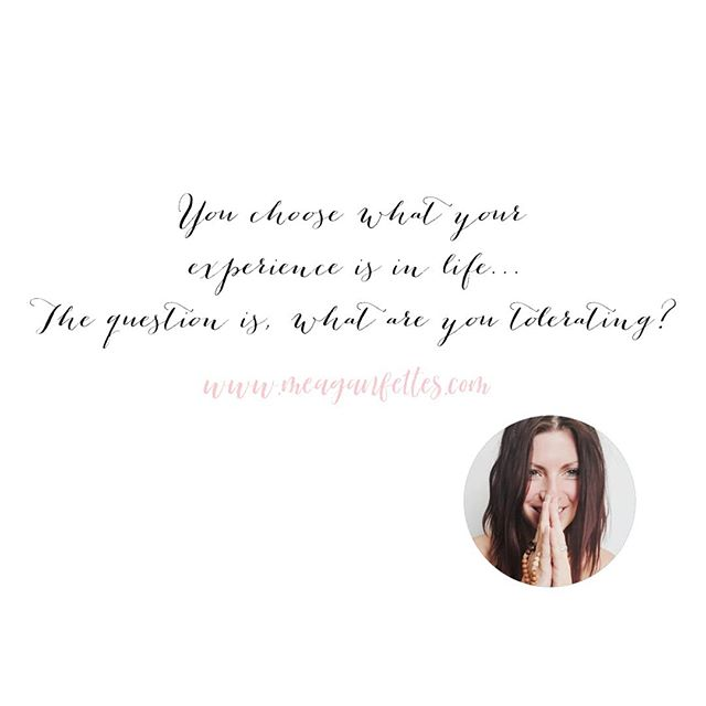 What are you tolerating in your life? . . . . . Make the conscious choice to experience your emotions to release them, so you have the space to choose what you truly desire.  @meaganfettes  #release #emotions #choose #mindset #intentionalliving