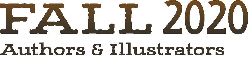 FALL 2020  Picture Book Authors/Illustrators