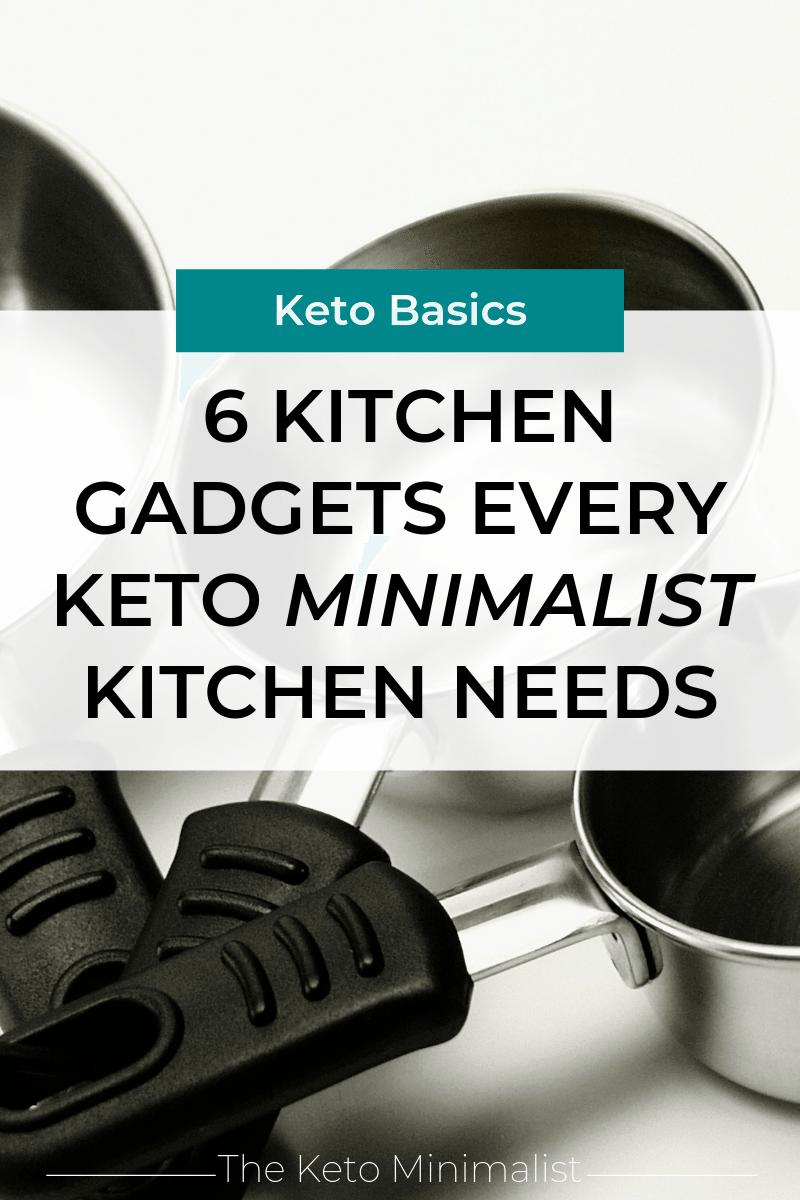 6 Kitchen Gadgets Every Minimalist Keto Kitchen Needs