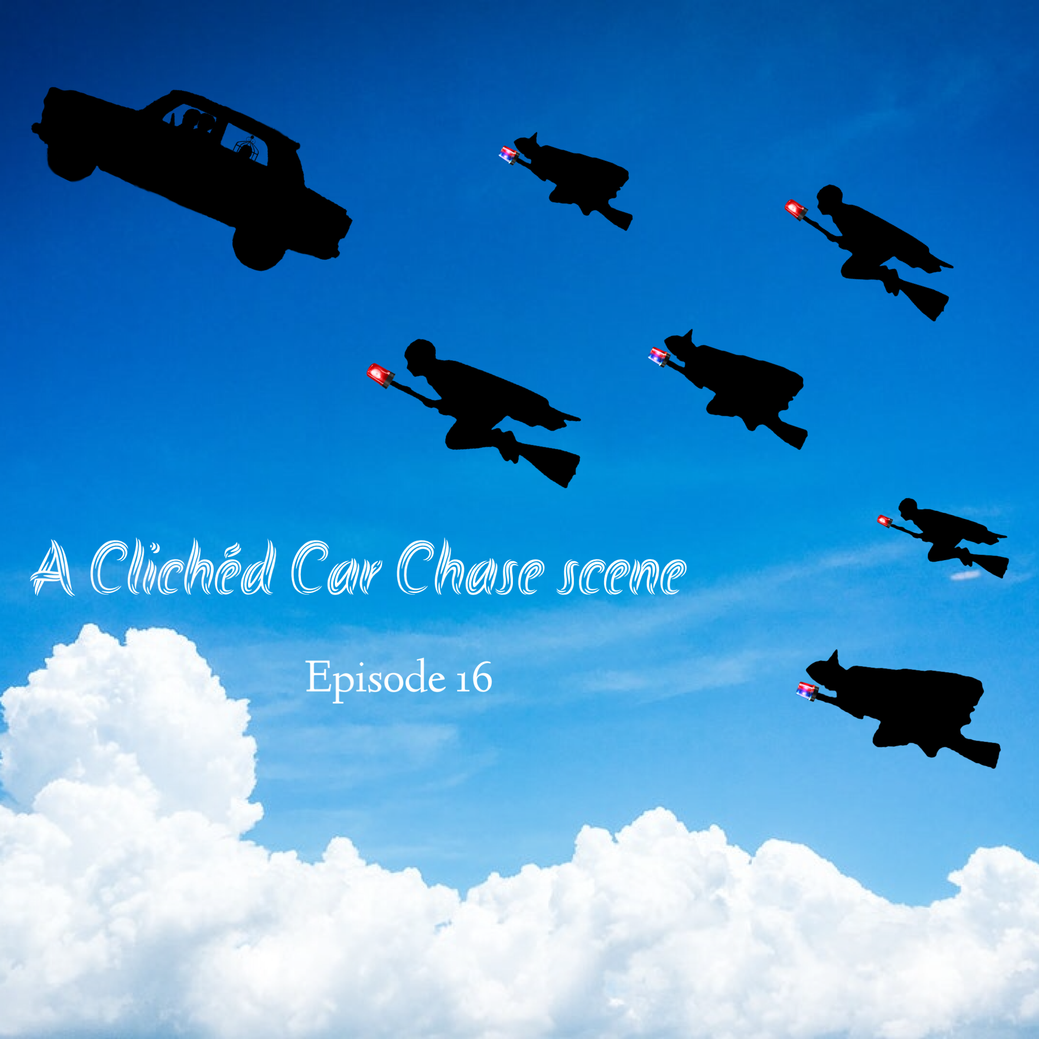 "A square image, the bottom of which is filled with fluffy white clouds, above which is a bright blue sky. In the upper lefthand corner is a ford anglia, and trailing behind it are six figures mounted on brooms with sirens attached to the handles. In fluffy white letters are the words, ""a cliched car chase scene."""