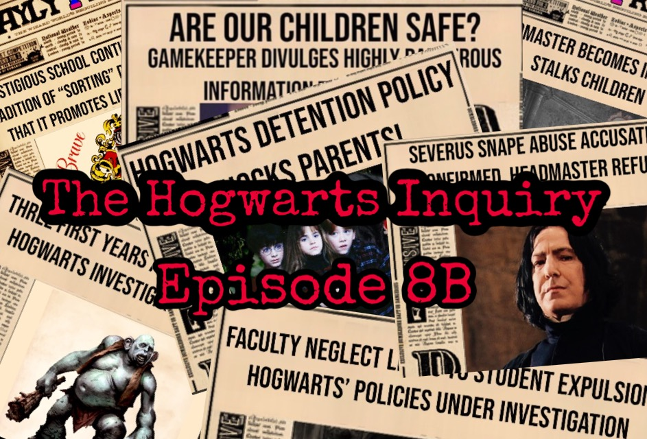 "An array of newspapers with headline snippets showing that say things such as, ""facultry neglect,"" ""Hogwarts' policies under investigation,"" and ""are our children safe?"" Across the middle of the image are the words, ""The Hogwarts Inquiry."""