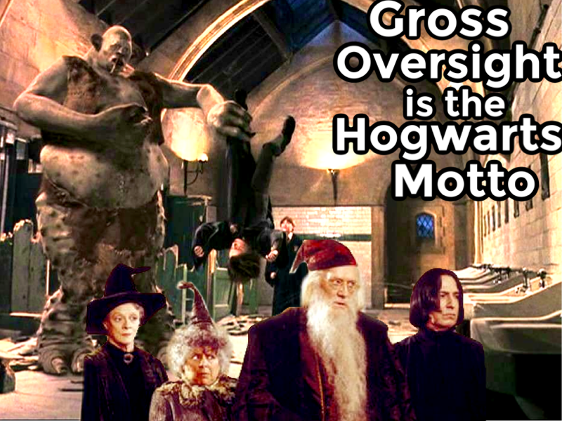 "The scene from the movie Harry Potter and the Sorcerer's Stone in which Harry is being held aloft by his foot by a troll. In the foreground, Dumbledore, Snape, McGonagall, and Sprout all look pointedly away. Text in the top right corner reads, ""Gross oversight is the hogwarts motto."""