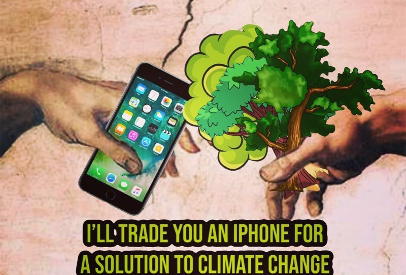 "The hands of Michelangelo's ""creation of Adam"" painting, one holding an iPhone and the other a bundle of trees. Text at the bottom says, ""I'll trade you an iPhone for a solution to climate change."""