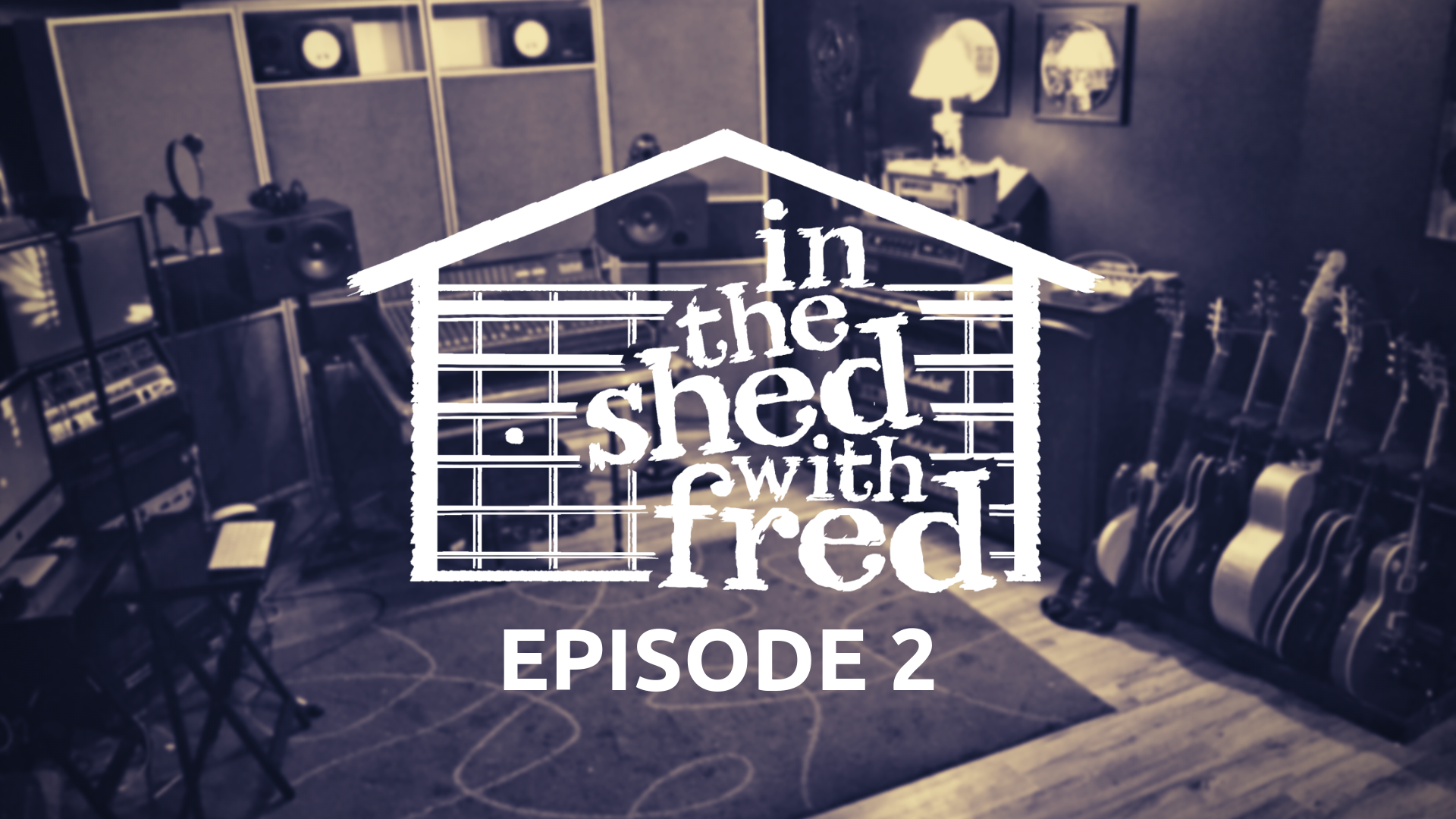 In The Shed With Fred Episode-2.png