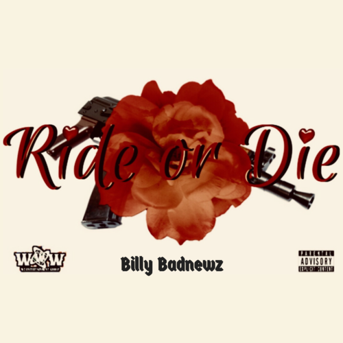 - Ride Or Die! Written and Produced by Billy Badnewz is out now and available everywhere!