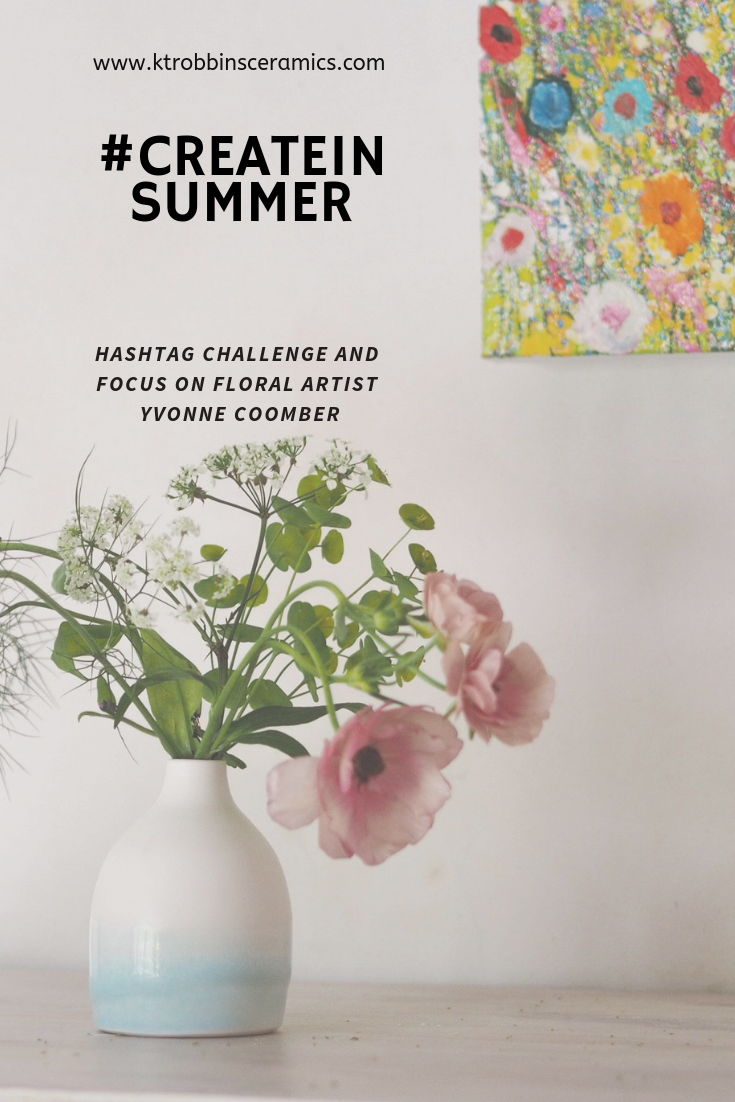 #createinsummer meets #wildforflowers, an instagram challenge asking makers to submit their images inspired by the season from ceramic artist, Kt Robbins Ceramics, with guest judge Yvonne Coomber
