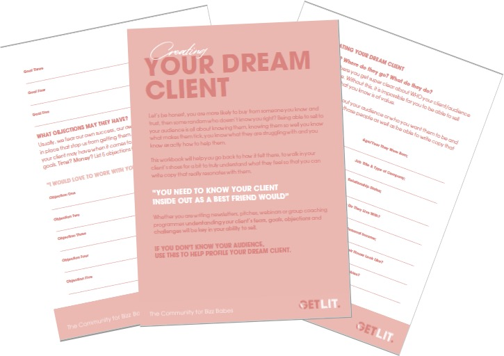 YOUR DREAM CLIENT - Here is our worksheet to help you master exactly who your client is.. What do they do for work? What are their fears, goals, objections? That way you can really tap into creating comms, products and offerings that resonate with them and their desires.