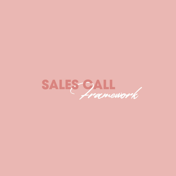 Sales Call Framework - Click below to download this pdf.