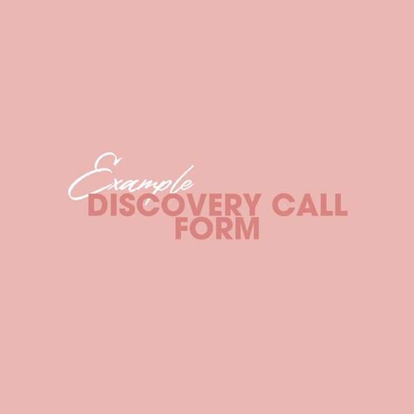 Example Discovery Call Form - Click below to download this pdf.