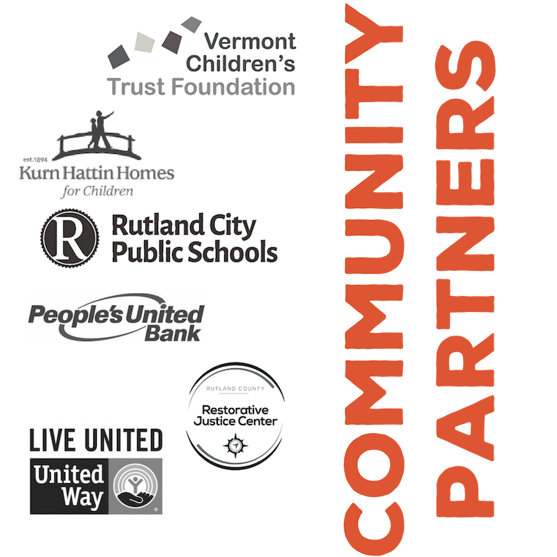 Our Community Partners - We work with our Community Partners to create a mentoring program for your specific population. Whether it's working with a local school, faith-based community, or community group, we recruit, match, train, and support youth that you currently work with. These programs work to enhance current programming and provide cost-effective community support to strengthen Rutland County youth.