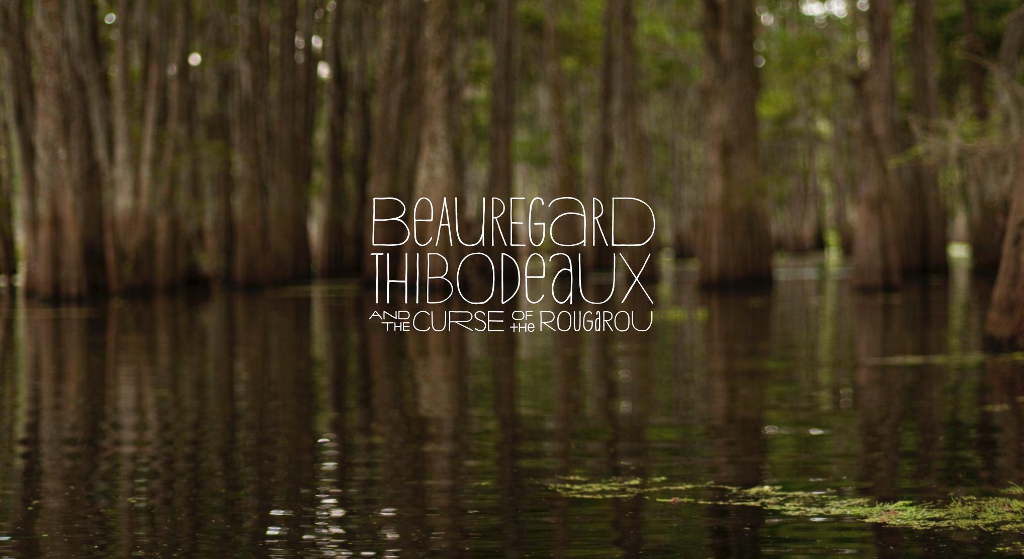 BEAUREGARD THIBODEAUX AND THE CURSE OF THE ROUGAROU