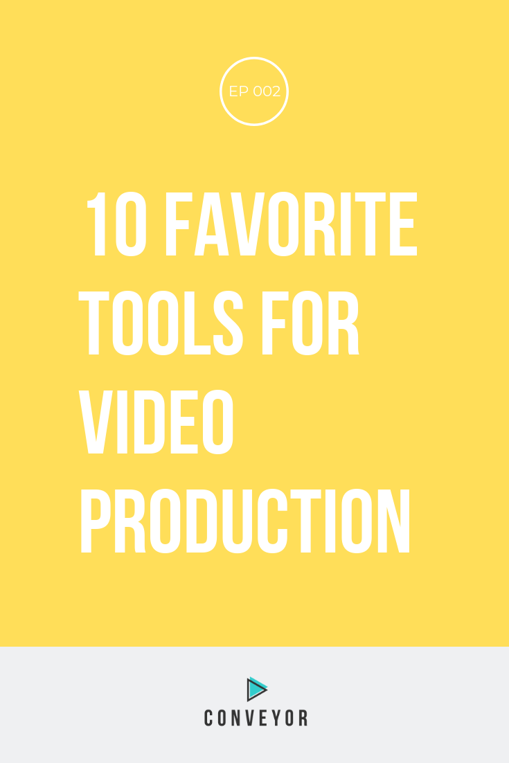 10 Favorite Tools for Video Production.png