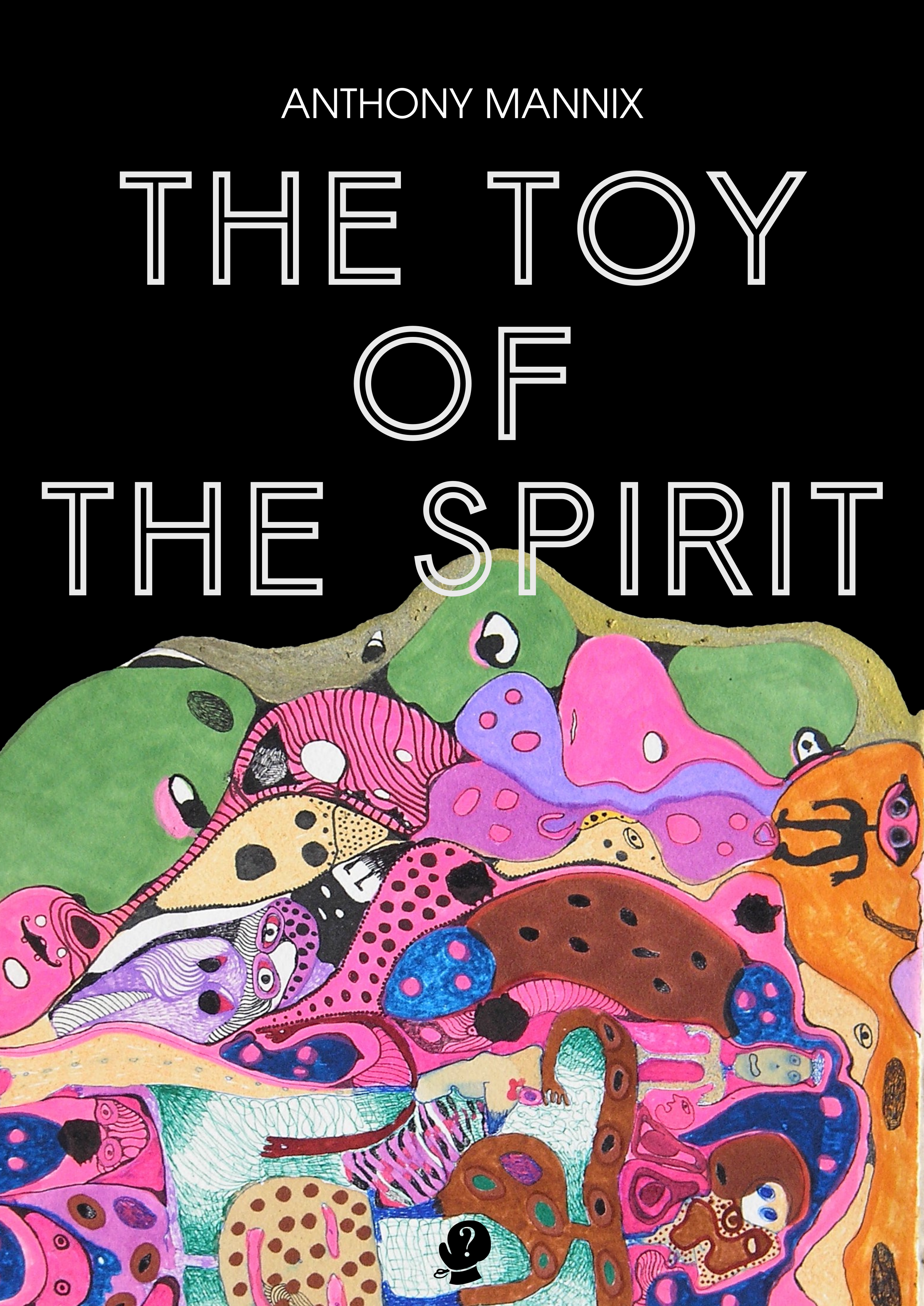 The Toy                  of the Spirit - Due for release in July 2019 with Puncher and Wattmann this publication brings together all of Anthony's most significant writings with a substantial introduction by Dr Gareth Jenkins.