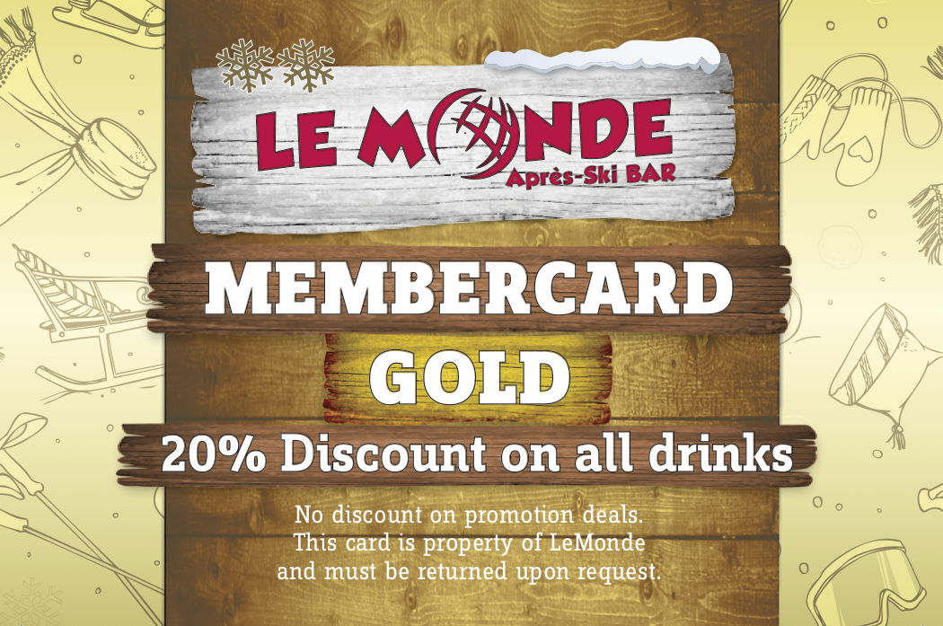Goldcard - With discount card you will receive 20% discount on each drink.