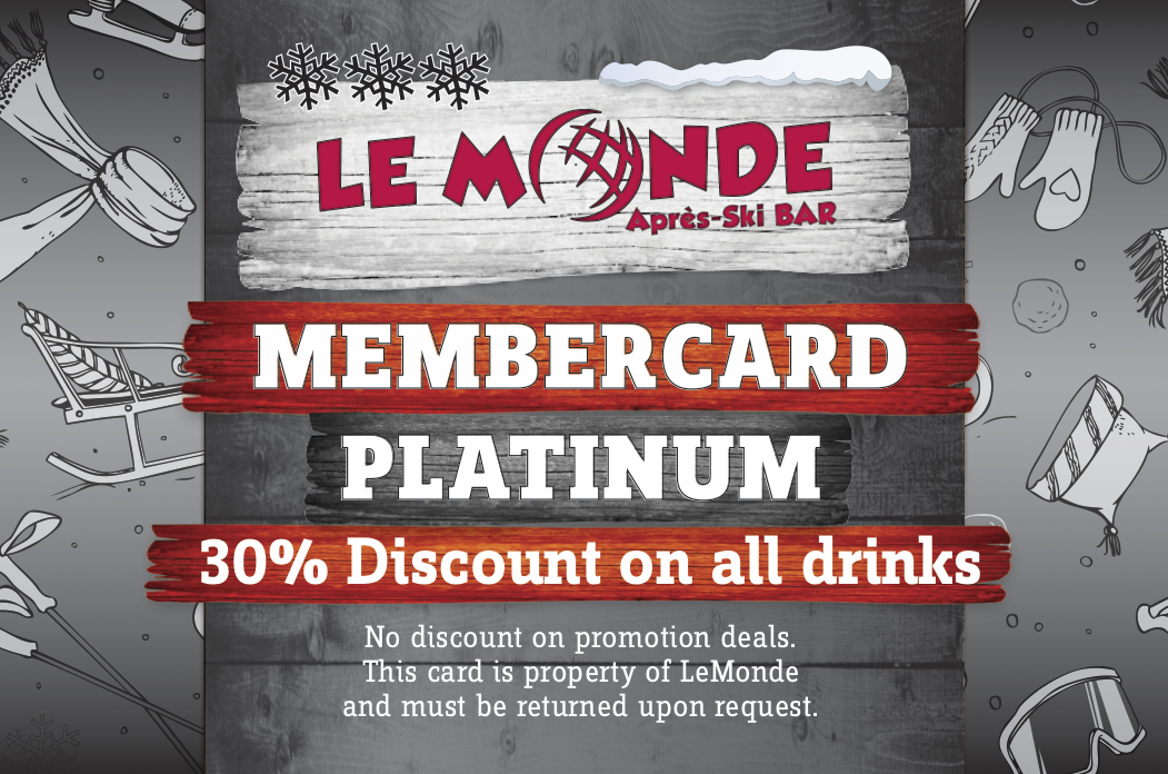 Platinumcard - With discount card you will receive 30% discount on each drink.