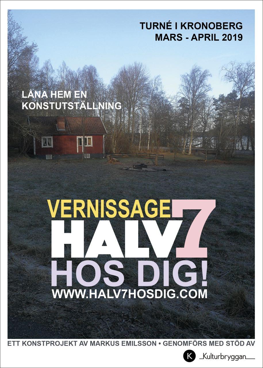 Vi ser fram mot att höra från dig! - Bor du i kronoberg län och är intresserad av att låna hem utställningen och anordna ett vernissage för dina vänner och bekanta hemma hos dig? Maila till halv7hosdig@hotmail.com och skriv några rader om dig själv, om var och hur du bor.Intresseanmälan skickas till halv7hosdig@hotmail.comVid frågor går det också bra att kontakta Markus Emilsson per telefon +46 704-533695