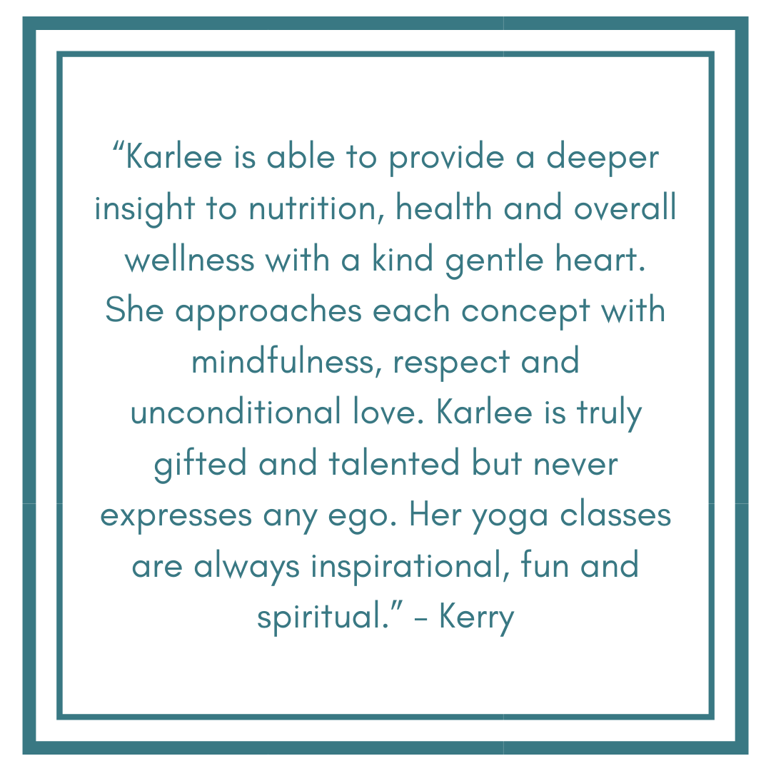 """Karlee is exceptionally kind and encouraging. Her multidisciplinary approach to health and nourishment is a great resource. I felt comfortable being vulnerable about my needs."" - Meg (5).png"