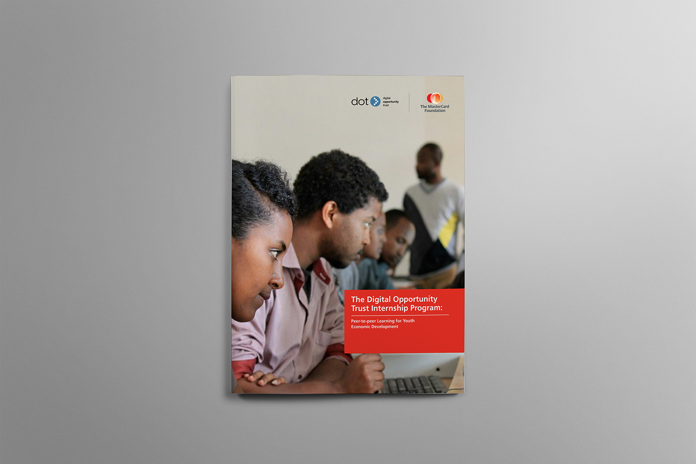 Cover design for Mastercard foundation by Touchwood Design located in Orangeville. This is the booklet for The Digital Opportunity Trust Internship Program.