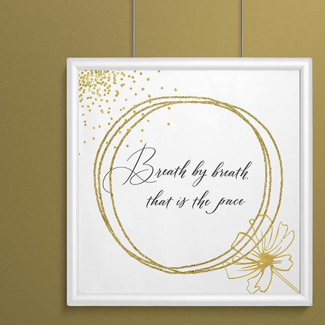 breath by breath that is the pace calligraphy quote