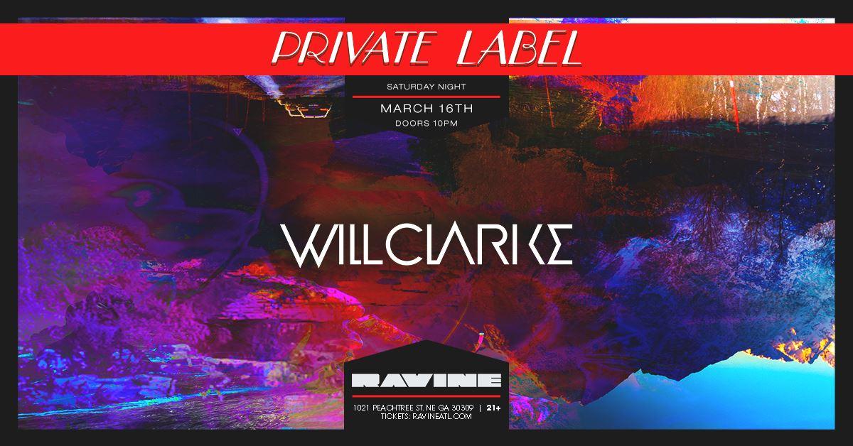 Will Clarke Ravine Private Label Beware Presents Atlanta EDM