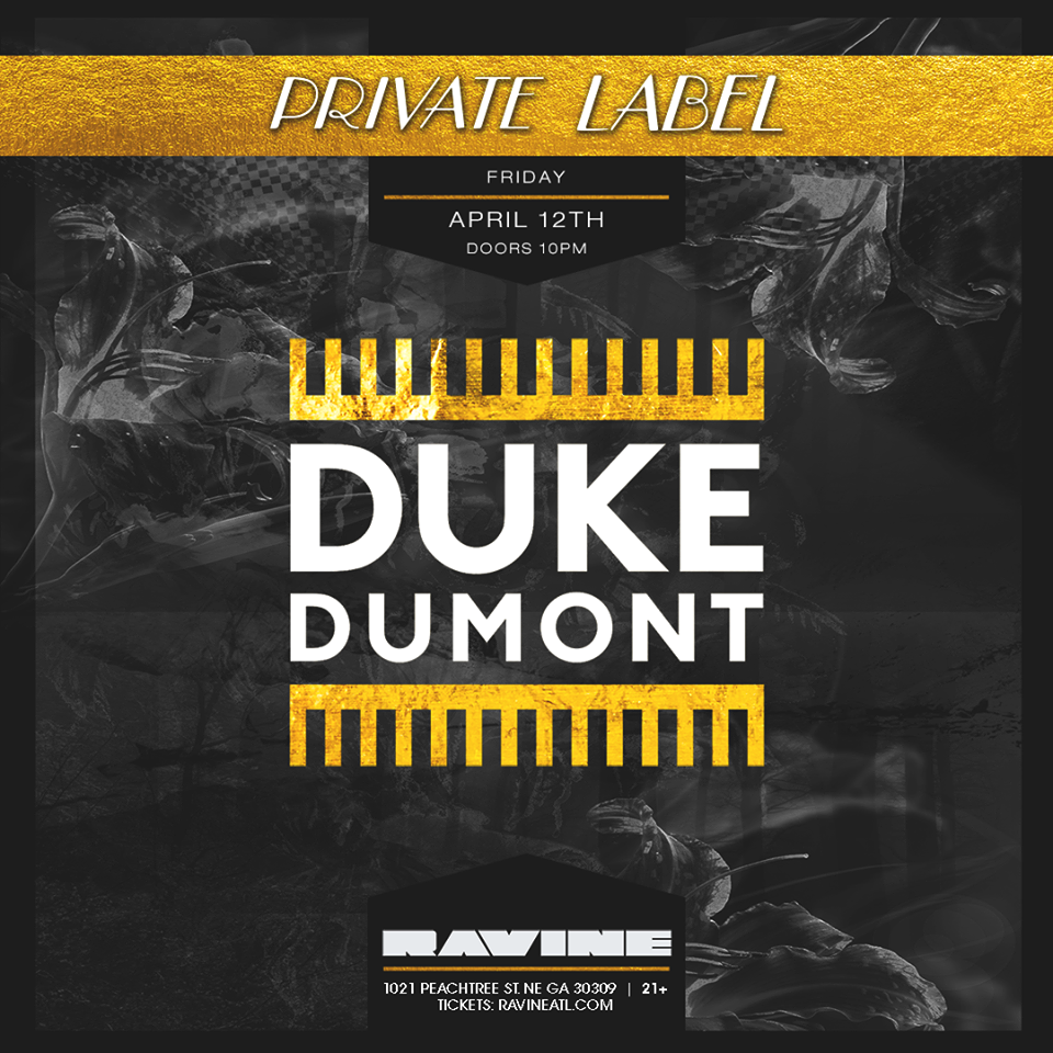 Duke Dumont Private Label Beware Presents Atlanta EDM