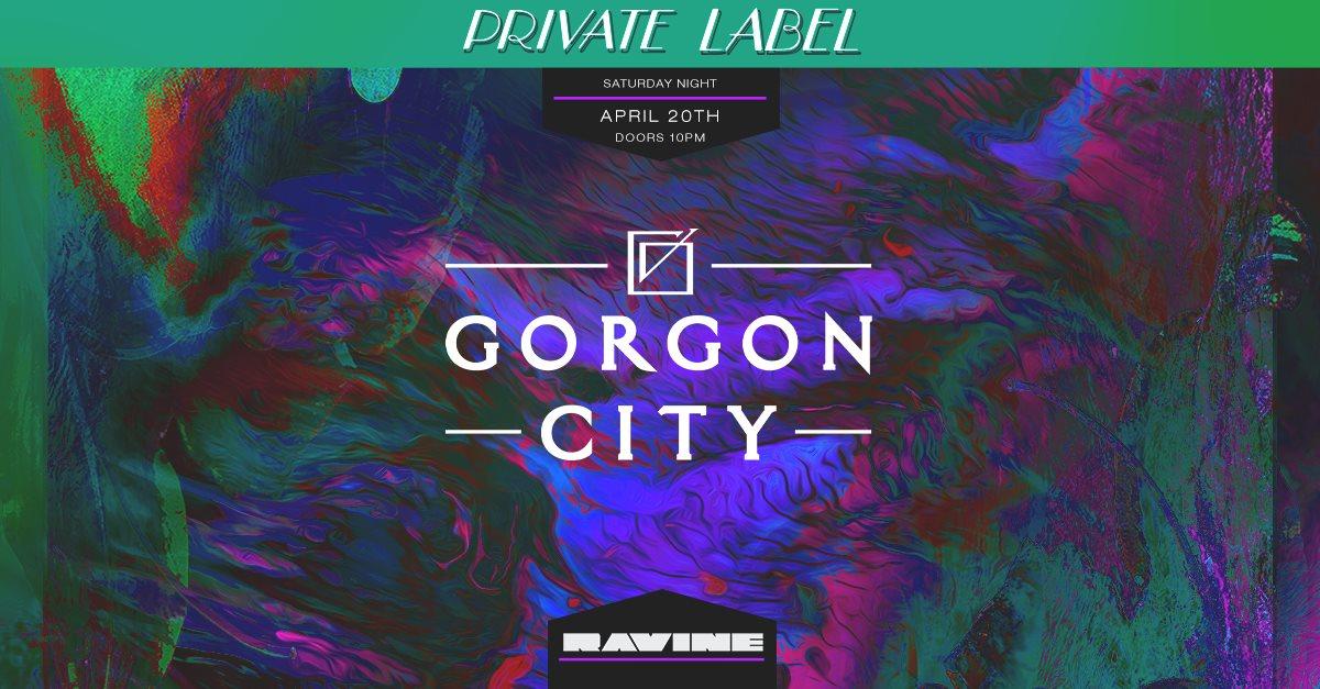 Gorgon City Ravine Beware Presents Private Label Atlanta EDM