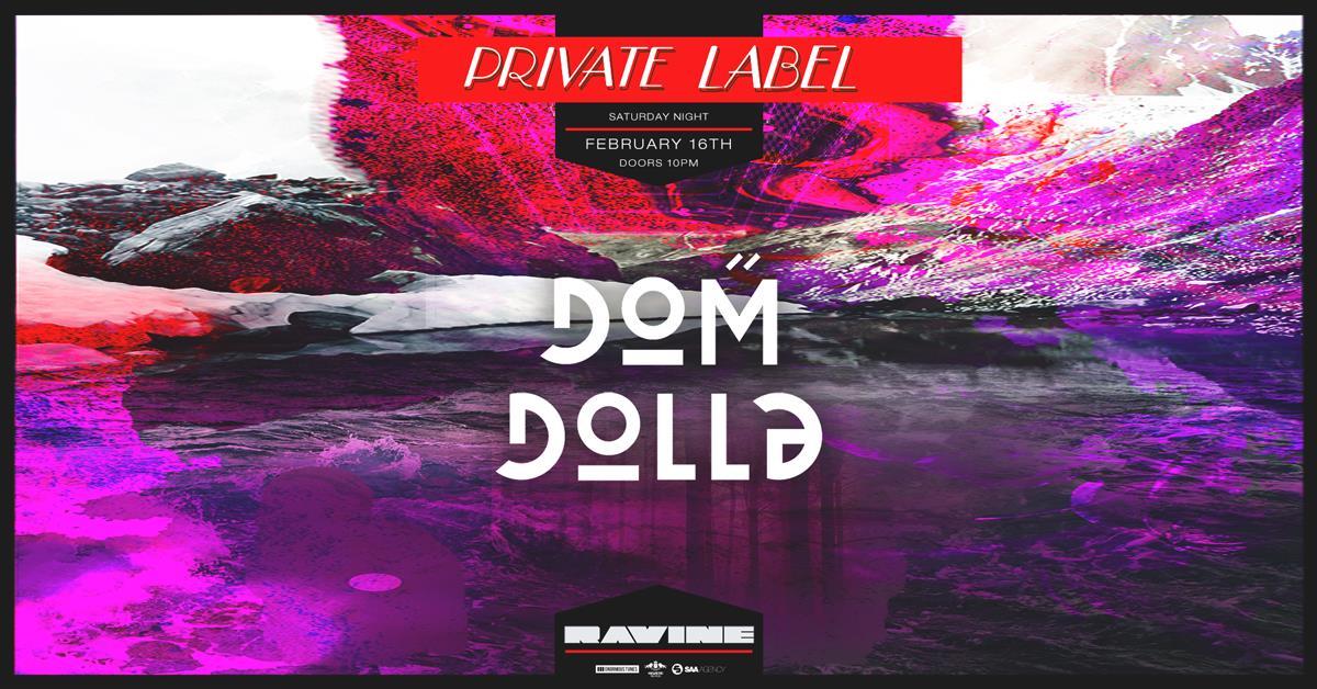 SATURDAY | FEBRUARY 16TH, 2019  DOM DOLLA AT RAVINE