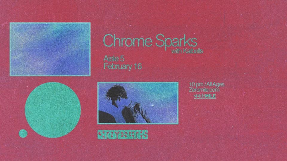 SATURDAY | FEBRUARY 16TH, 2019  CHROME SPARKS AT AISLE 5