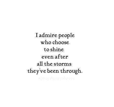 I admire people who shine.jpg