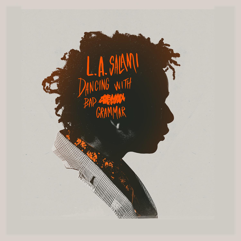LA Salami - Dancing with Bad Grammar - PRODUCTION.