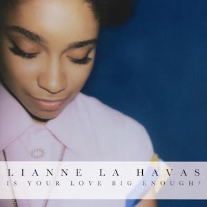 Lianne La Havas - Is Your Love Big Enough - PRODUCTION.