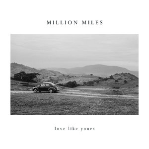Million Miles - Love Like Yours - WRITING.
