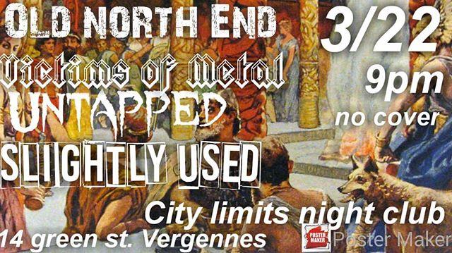 Prepare yourselves. #takinittothelimit #citylimits #vergennes #slightlyused802  #rockandroll #oldnorthend #untapped #victimofmetal
