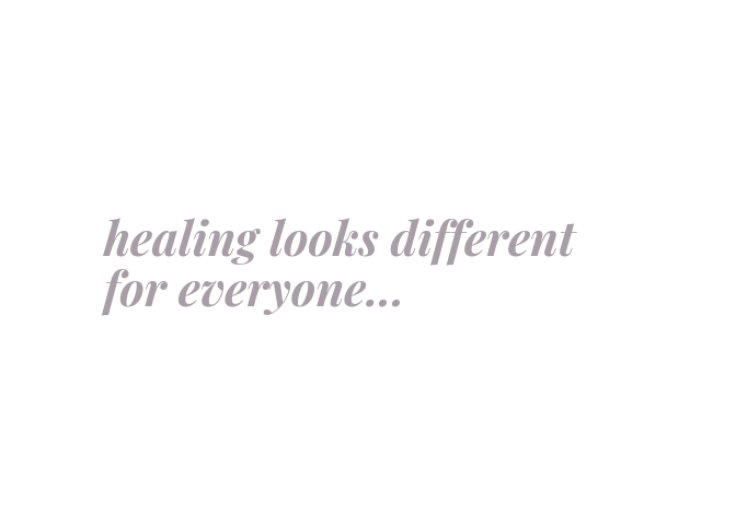 Copy of healing looks different for everyone11...png