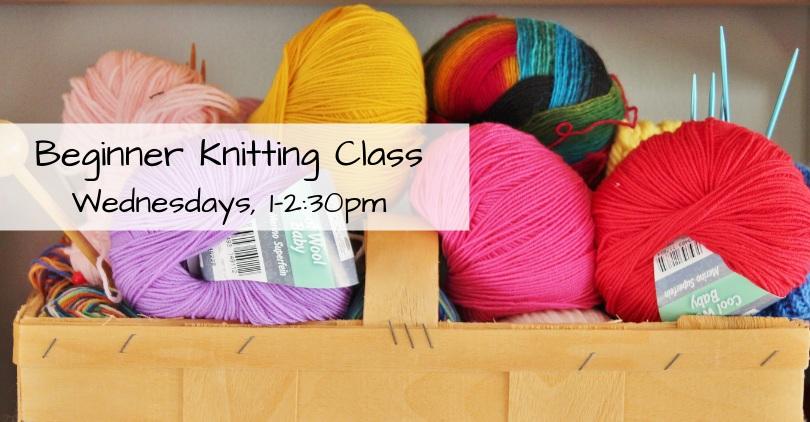 Beginner+Knitting+Class+Thursdays%2C+11am-12_30pm.jpg