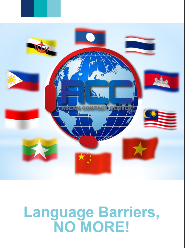 - Language translation is one of our diverse means of communication for everyone. Asean Contact Center can help you to understand well the products and services offered by the companies.We can translate to different languages such as Lao, Vietnamese, Chinese, English, Filipino, Hmong, Malay, Khmer and Thai.Our Agents are well trained to meet your expectation from How's and Why's to Ok's and Thanks.