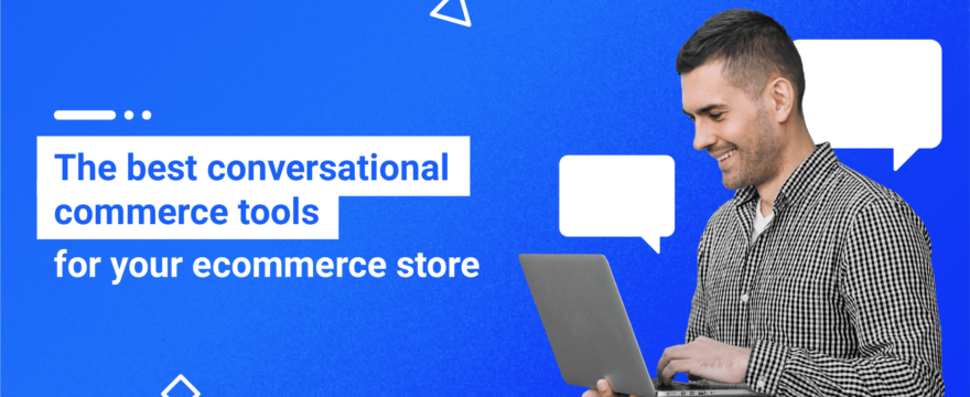 Blog-Post-The-Best-conversational-commerce-tools-for-your-ecommerce-store-880x360.png
