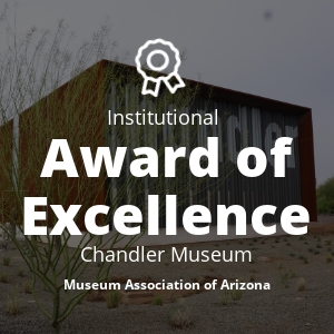 Institutional Award of Excellence Chandler Museum.jpg