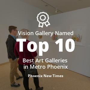 Vision Gallery Named Top 10 Best Art Galleries in Metro Phoenix.jpg