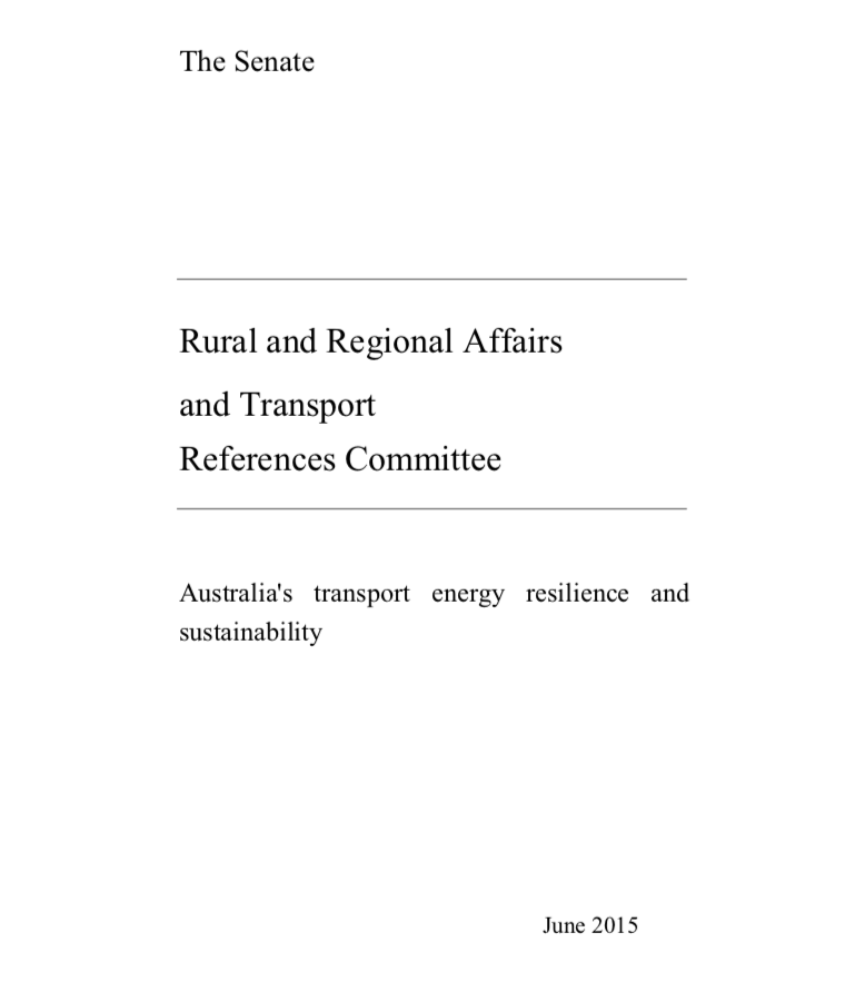 "Senate Inquiry into ""Australia's transport energy resilience and sustainability"" -"