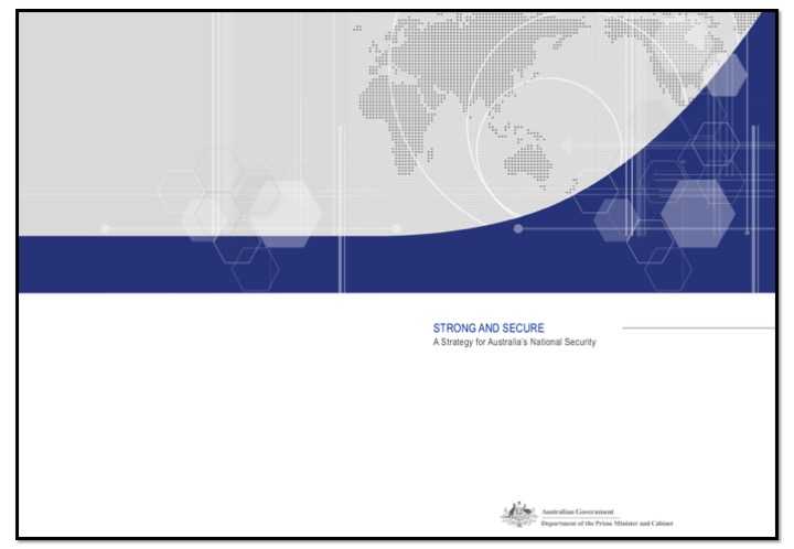 Australia does not have a National Security Strategy - We had one in 2013 … but it has since faded from view to be replaced by stovepiped, reactive, security policies.