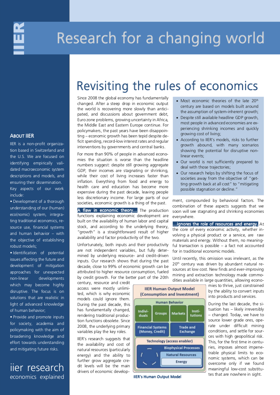 """IIER Paper - Revisiting the rules of economics - Most economic theories of the late 20th century are based on models built around the assumption of system-inherent growth. Despite still available headline GDP growth, most people in advanced economies are experiencing shrinking incomes and quickly growing cost of living.Our world is not sufficiently prepared to deal with those trajectories. IIER research helps by shifting the focus of societies away from the objective of """"getting growth back at all cost"""" to """"mitigating possible stagnation or decline."""""""