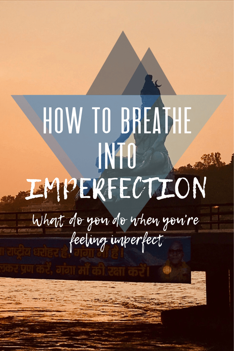 How to breath into Imperfection