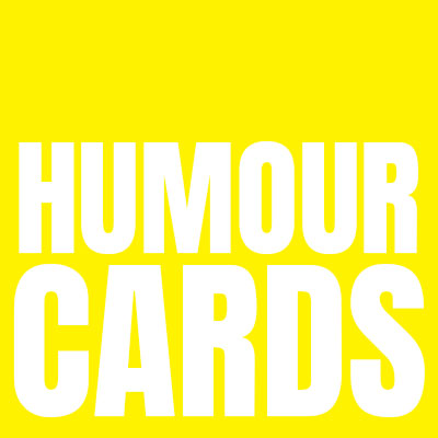 Humour Cards - When it's meant to be funny.