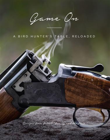 Game On   tells the stories of our most meaningful hunts and bringing Game to the table.